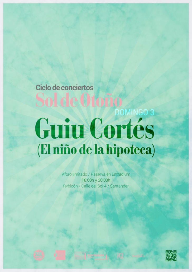 Sol de Otoño: GUIU CORTÉS en concierto (El Niño de la Hipoteca)